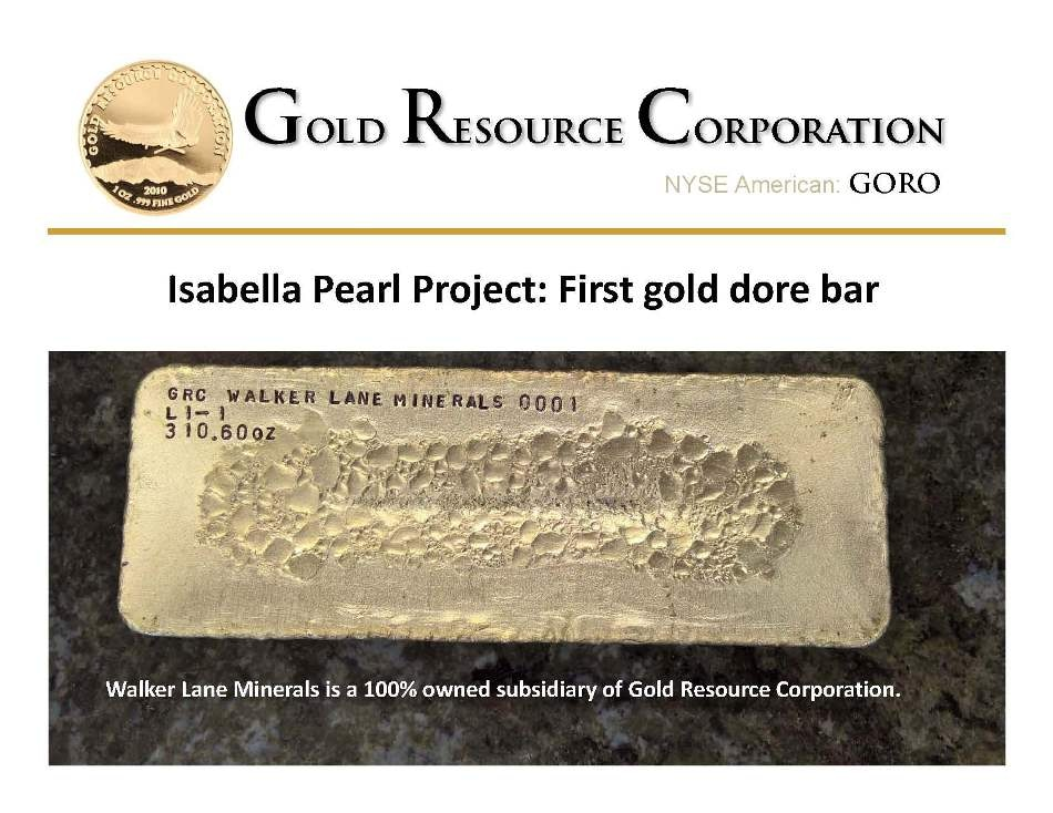 Gold Resource Corporation Reports First Gold Production from Isabella Pearl at Nevada