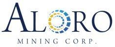 Restart of Drilling at the Los Venados Project Announced by Aloro Mining Corp.
