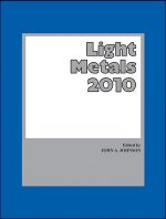 Light Metals 2010: Proceeding of the Technical Sessions Presented by the TMS Aluminum Committee at the TMS 2010 Annual Meeting and Exhibition