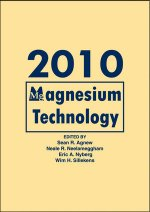 Magnesium Technology 2010: Proceedings of a Symposium Sponsored by the Magnesium Committee of the Light Metals Division of TMS